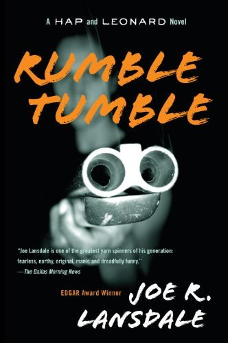 Joe R. Lansdale Rumble Tumble A Hap And Leonard Novel