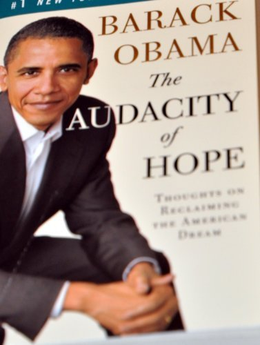 Barack Hussein Obama The Audacity Of Hope Thoughts On Reclaiming The American Dream