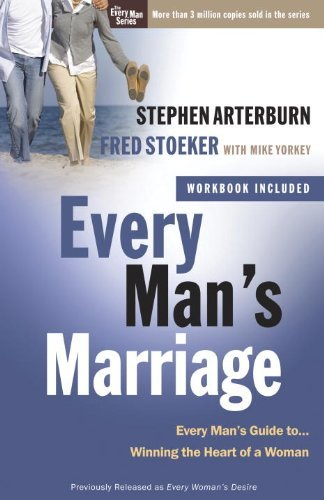 Stephen Arterburn Every Man's Marriage An Every Man's Guide To Winning The Heart Of A Wo
