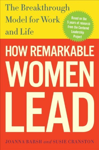 Joanna Barsh How Remarkable Women Lead The Breakthrough Model For Work And Life