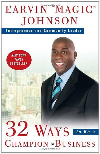 "Earvin ""magic Johnson 32 Ways To Be A Champion In Business"