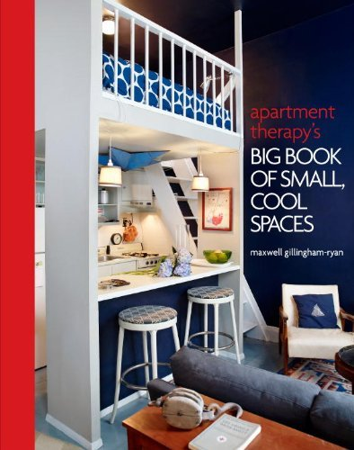 Maxwell Ryan Apartment Therapy's Big Book Of Small Cool Spaces