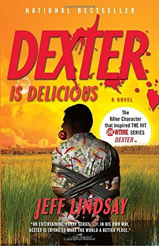 Jeffry P. Lindsay Dexter Is Delicious