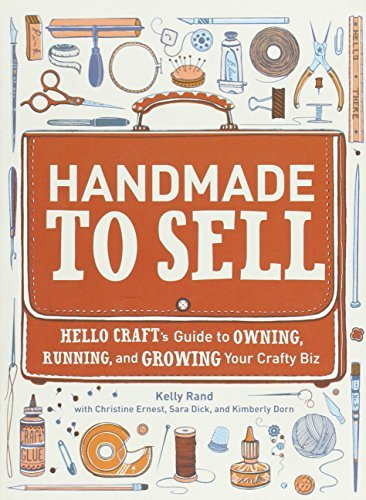 Kelly Rand Handmade To Sell Hello Craft's Guide To Owning Running And Growi