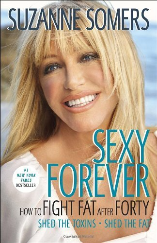 Somers Suzanne Sexy Forever How To Fight Fat After Forty
