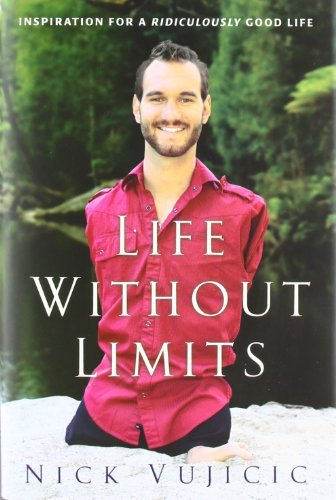 Nick Vujicic Life Without Limits Inspiration For A Ridiculously Good Life