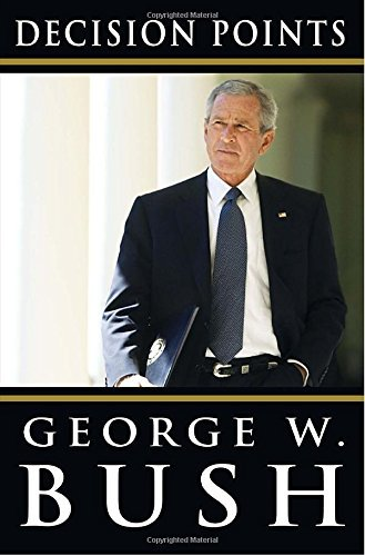 George W. Bush Decision Points