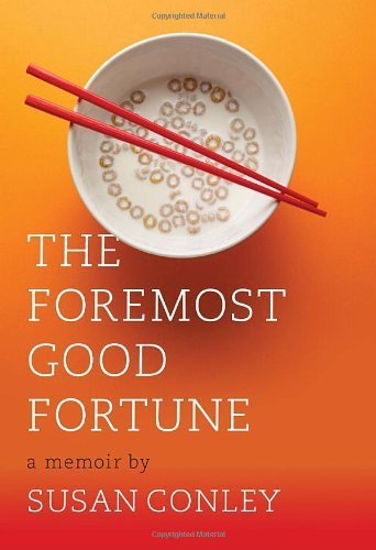Susan Conley Foremost Good Fortune The