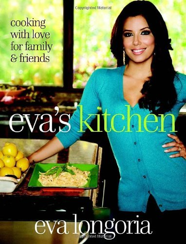 Eva Longoria Eva's Kitchen Cooking With Love For Family And Friends