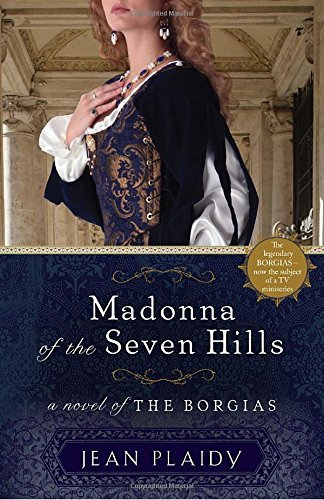 Jean Plaidy Madonna Of The Seven Hills A Novel Of The Borgias