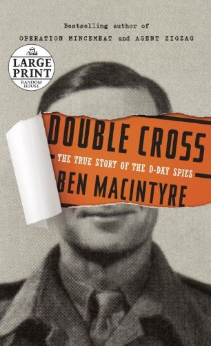 Ben Macintyre Double Cross The True Story Of The D Day Spies Large Print