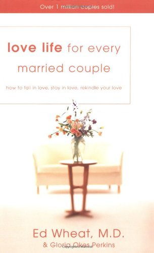Ed Wheat Love Life For Every Married Couple How To Fall In Love Stay In Love Rekindle Your