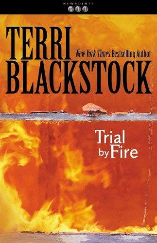 Terri Blackstock Trial By Fire
