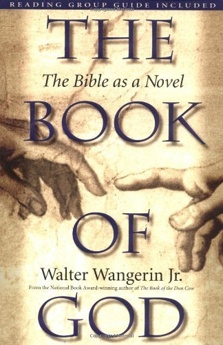 Walter Wangerin Jr The Book Of God The Bible As A Novel
