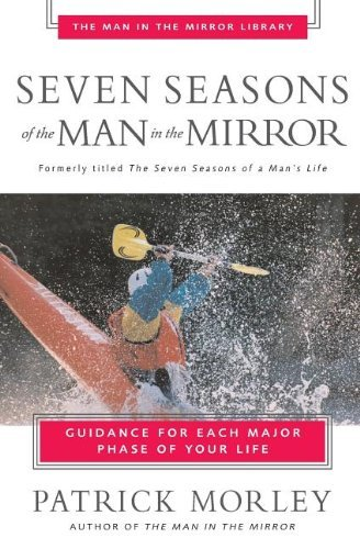 Patrick Morley Seven Seasons Of The Man In The Mirror