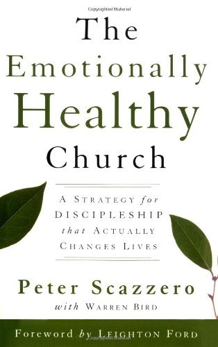 Bird Warren Scazzero Peter The Emotionally Healthy Church A Strategy For Dis