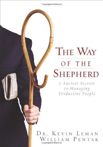 Kevin Leman The Way Of The Shepherd 7 Ancient Secrets To Managing Productive People