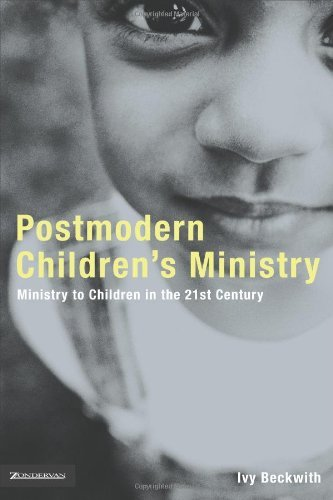 Ivy Beckwith Postmodern Children's Ministry Ministry To Children In The 21st Century Church