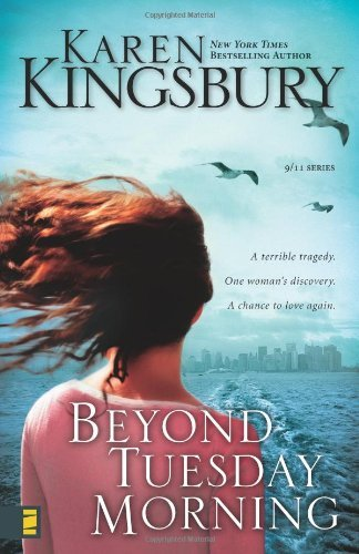 Karen Kingsbury Beyond Tuesday Morning Sequel To The Bestselling One Tuesday Morning Supersaver