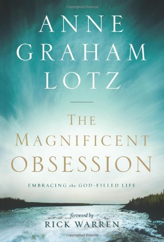 Anne Graham Lotz Magnificent Obsession The Embracing The God Filled Life