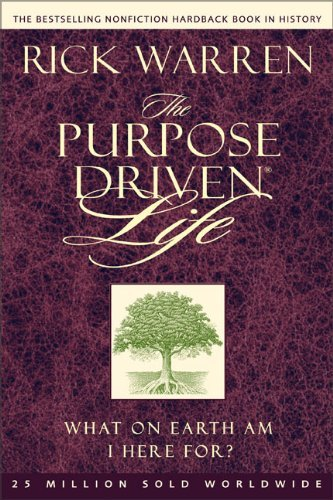 Rick Warren Purpose Driven Life The What On Earth Am I Here For?