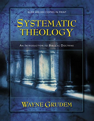 Wayne A. Grudem Systematic Theology An Introduction To Biblical Doctrine Revised