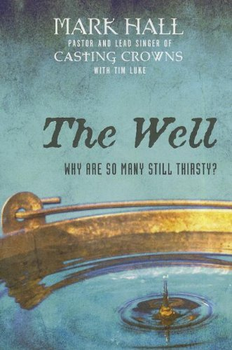 Mark Hall The Well Why Are So Many Still Thirsty?