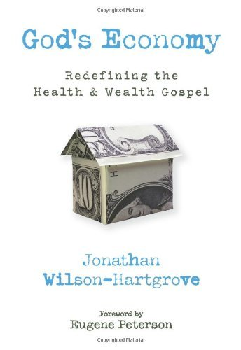Jonathan Wilson Hartgrove God's Economy Redefining The Health & Wealth Gospel