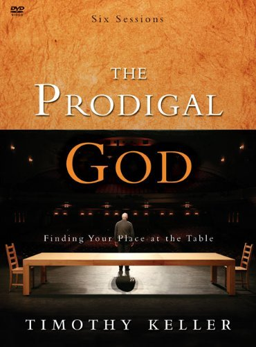 Timothy J. Keller Prodigal God The Finding Your Place At The Table