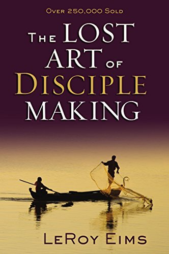 Leroy Eims The Lost Art Of Disciple Making