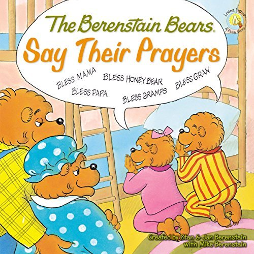 Stan Berenstain The Berenstain Bears Say Their Prayers