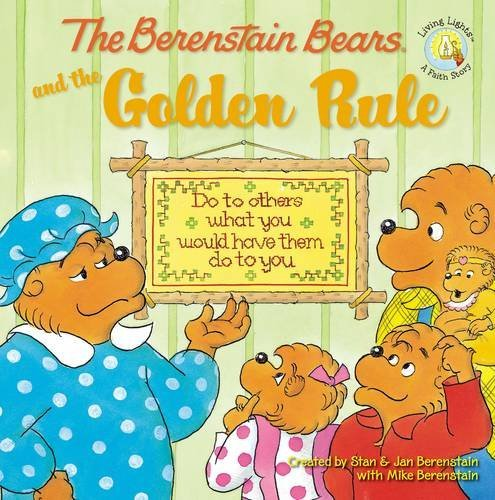 Stan Berenstain The Berenstain Bears And The Golden Rule