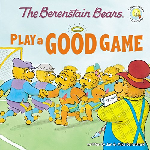Jan &. Mike Berenstain Berenstain Bears Play A Good Game