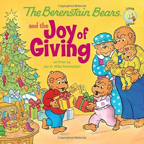 Jan &. Mike Berenstain The Berenstain Bears And The Joy Of Giving