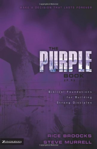 Rice Broocks The Purple Book Biblical Foundations For Building Strong Disciple