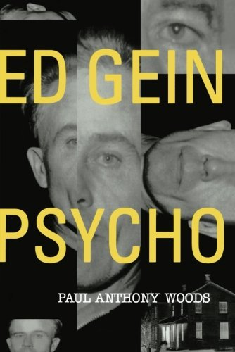 Paul Anthony Woods Ed Gein Psycho! 0003 Edition;