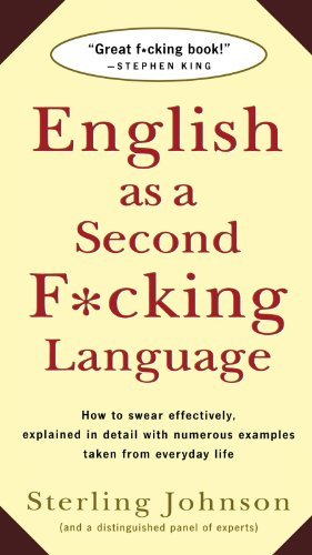 Sterling Johnson English As A Second F*cking Language How To Swear Effectively Explained In Detail Wit