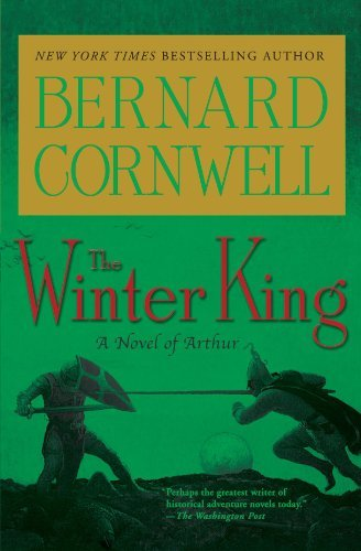 Bernard Cornwell The Winter King A Novel Of Arthur 0003 Edition;