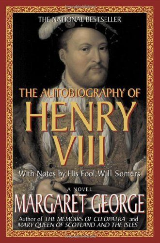 Margaret George The Autobiography Of Henry Viii With Notes By His Fool Will Somers 0003 Edition;