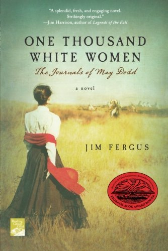Jim Fergus One Thousand White Women The Journals Of May Dodd 0003 Edition;