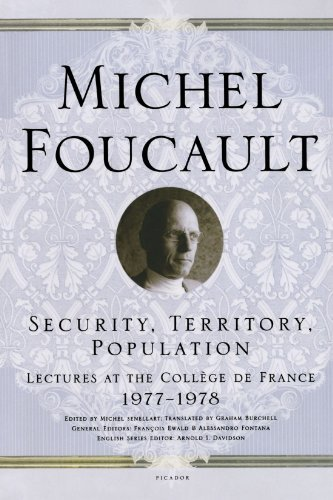 Michel Foucault Security Territory Population Lectures At The College De France 1977 1978