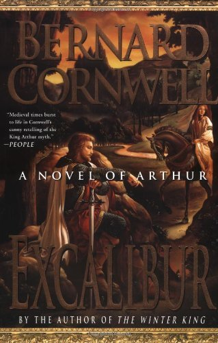 Bernard Cornwell Excalibur A Novel Of Arthur