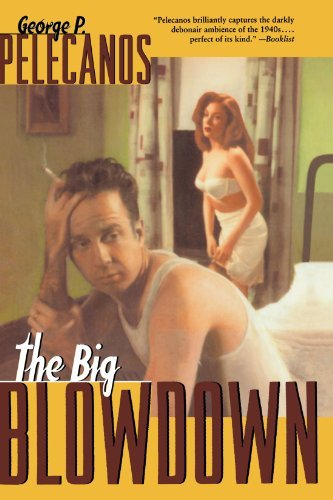 George Pelecanos The Big Blowdown