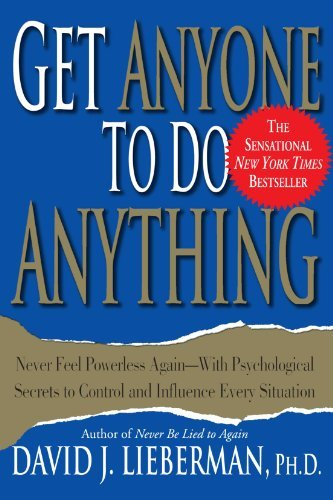 David J. Lieberman Get Anyone To Do Anything Never Feel Powerless Again With Psychological Se