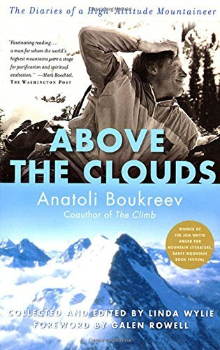 Anatoli Boukreev Above The Clouds The Diaries Of A High Altitude Mountaineer