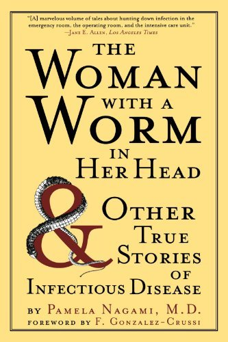 Pamela Nagami The Woman With A Worm In Her Head And Other True Stories Of Infectious Disease
