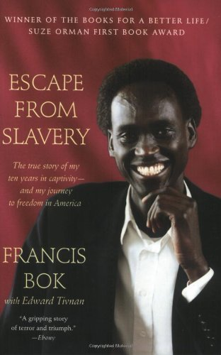 Francis Bok Escape From Slavery The True Story Of My Ten Years In Captivity And M