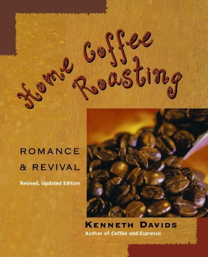 Kenneth Davids Home Coffee Roasting Romance & Revival Revised And Upd