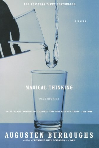 Augusten Burroughs Magical Thinking True Stories