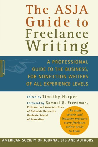 Timothy Harper The Asja Guide To Freelance Writing A Professional Guide To The Business For Nonfict